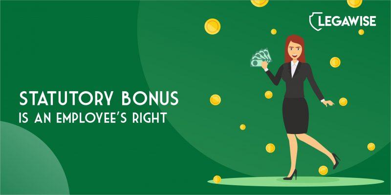 Statutory Bonus is an employee's right