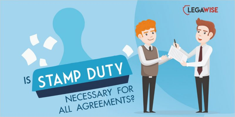 Whether Agreements should be on stamp paper and registered